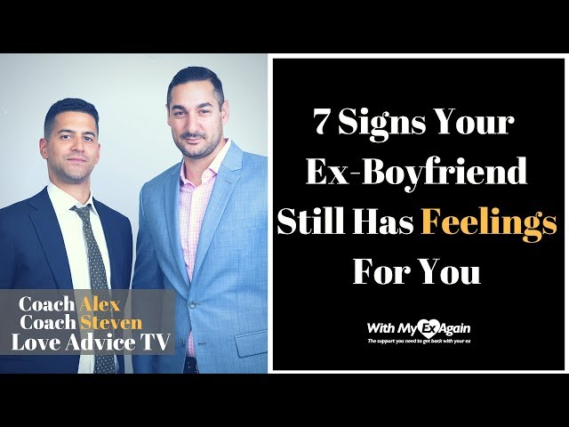 Signs My Ex Boyfriend Still Has Feelings For Me