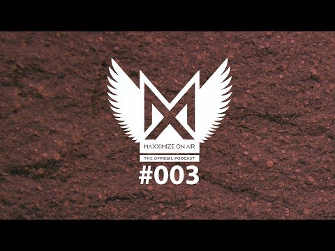 Blasterjaxx - Maxximize On Air Podcast #003