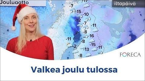 Miltä näyttää jouluaaton sää?