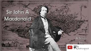 Sir John A Macdonald (Prime Ministers of Canada Series #1)