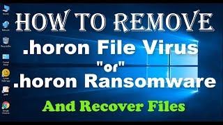 Remove .horon File Virus/.horon Ransomware (+Recover Files)