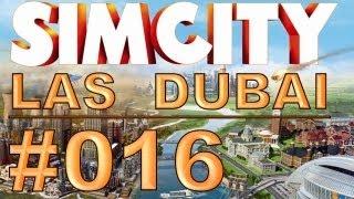 SimCity: Las Dubai - #016 - Ein Monument für Las Dubai - Let's Play [Deutsch / HD]