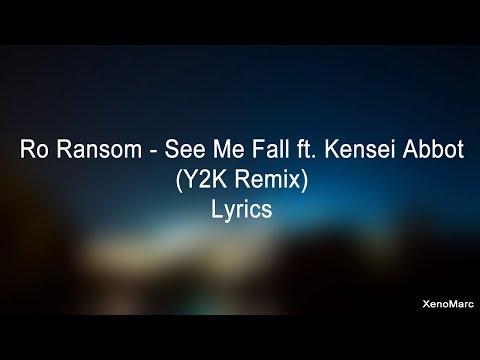 Ro Ransom - See Me Fall ft. Kensei Abbot (Y2K Remix) - Lyrics (UPDATED)