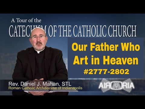 Our Father Who Art in Heaven - Catechism Tour #108