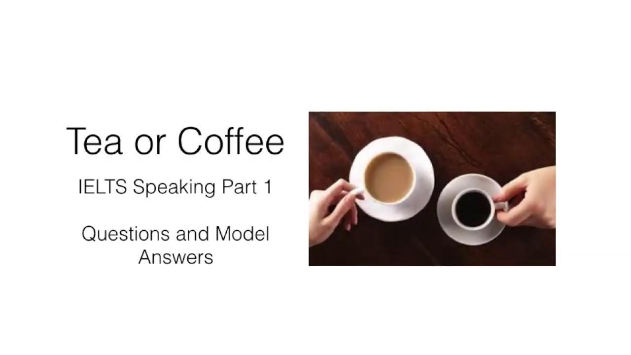 IELTS Speaking Part 1 Tea or Coffee 2019