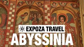 Abyssinia (Ethiopia) Vacation Travel Video Guide