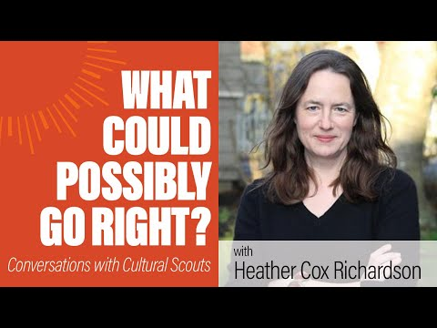 Heather Cox Richardson   What Could Possibly Go Right?