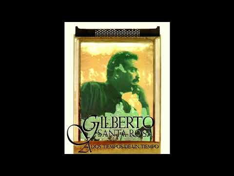 Gilberto Santa Rosa  - Qué Sera