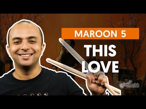This Love - Maroon 5 (aula de bateria)