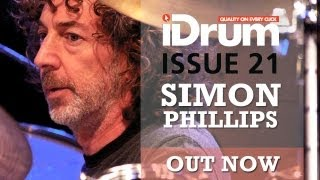 Simon Phillips | Jean - Paul Gaster | Jeremy Stacey - iDrum Magazine Issue 21 OUT NOW!