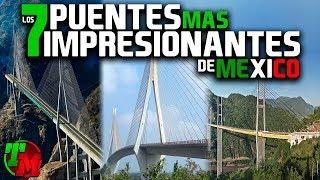 Los 7 Puentes Mas Impresionantes de México