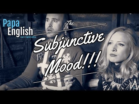 The Subjunctive Mood! - English Grammar