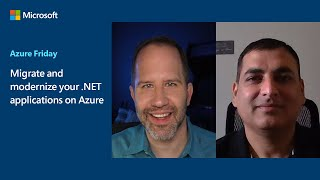 Migrate and modernize your .NET applications on Azure | Azure Friday