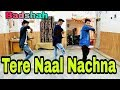 Tere Naal Nachna Dance Performance For Boys | Badshah, Sunanda | Nawabzaade Best Dance Video