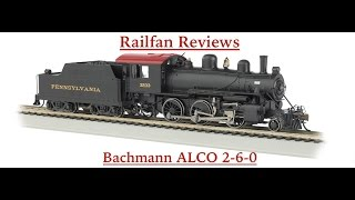 Railfan Reviews - Bachmann HO Scale ALCO 2-6-0