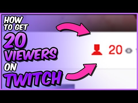 How To Get 20 Viewers on Twitch