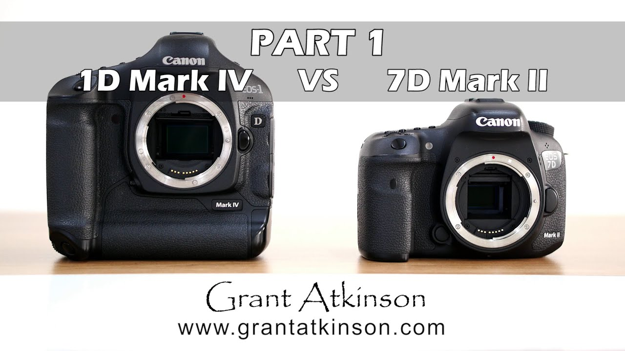Canon 1D Mark IV VS 7D Mark II - Part 1 - YouTube