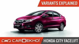 2017 Honda City Facelift | Variants Explained | CarDekho