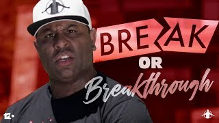 TGIM | BREAK OR BREAKTHROUGH | HOW YOUR
