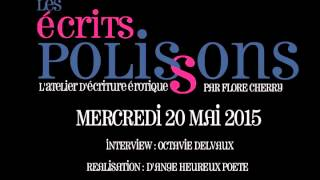 Les écrits polissons 20/05/15 : Interview Octavie