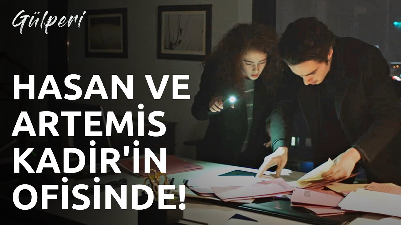 Gülperi | 17.Bölüm - Hasan Ve Artemis Kadir'in Ofisinde!