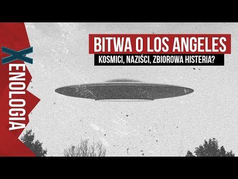 Bitwa o Los Angeles, kosmici, panika czy coś innego? - Xenologia #3