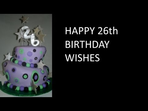 26th Birthday Messages Youtube Happy Birthday Wishes For 26 Year