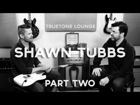 Shawn Tubbs | Truetone Lounge | Part Two