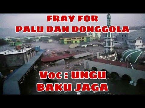 SEDIH BANGET DENGAR LAGU NYA,FRAY FOR PALU & DONGGALA _ BAKU JAGA VOC . UNGU
