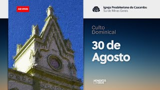 Culto de Domingo - Encerramento mês de Missões (30/08/2020)