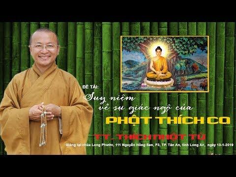 Suy niệm về sự giác ngộ của Phật Thích Ca - TT. Thích Nhật Từ
