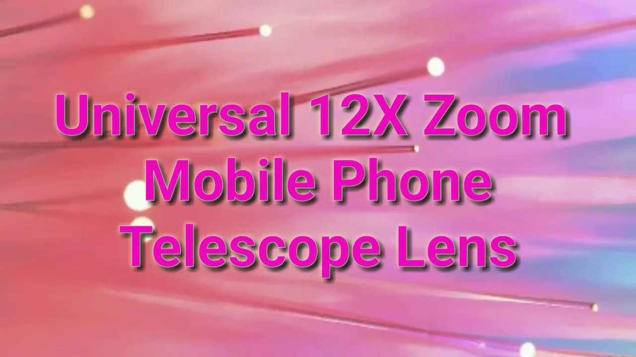 Universal 12x zoom mobile phone telescope lens unboxing & review