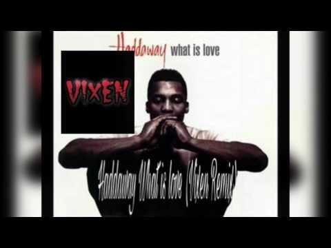 Haddaway - What Is Love (Vixen Remix)