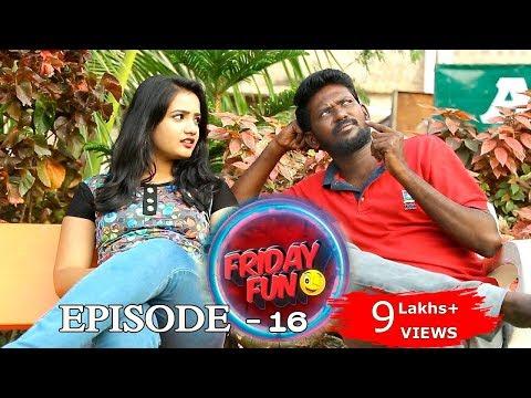 Friday Fun || Episode -16 ||mad girl || Mahesh Vitta || Jhansi || Praneeth Sai