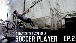 Speed Training, Gym Workout and Technical Session | A Day In The Life Of A Soccer Player | Episode 2