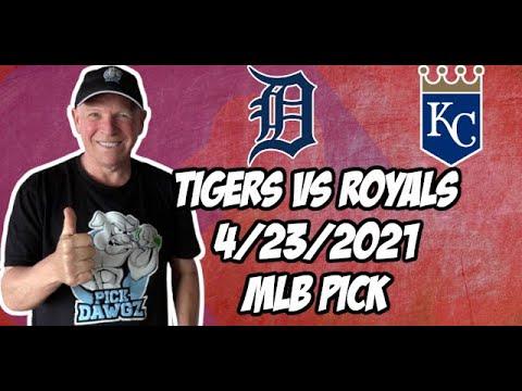 Detroit Tigers vs Kansas City Royals 4/23/21 MLB Pick and Prediction MLB Tips Betting Pick