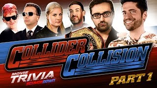 COLLIDER COLLISION: Movie Trivia Schmoedown Part 1: JEREMY JAHNS VS HECTOR  NAVARRO