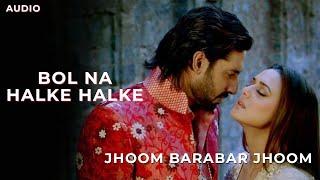 Bol Na Halke Halke | Jhoom Barabar Jhoom | Rahat Fateh Ali Khan | 2007