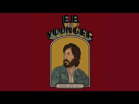 E.B. The Younger - Down & Out (Official Audio) Mp3