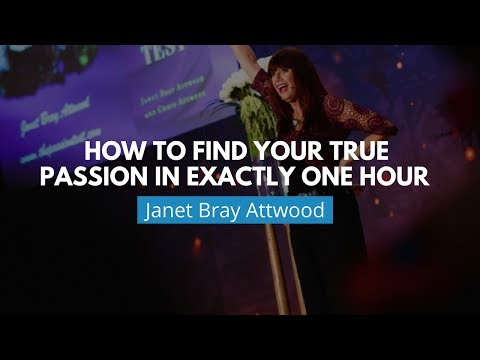 How To Find Your True Passion In Exactly One Hour | Janet Bray Attwood