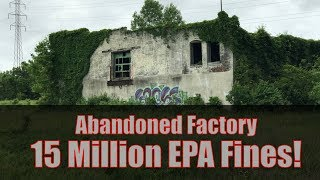 Abandoned Factory in Ohio | 15 Million in EPA Fines! | Urban Exploring