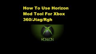 How To Download And Use Horizon Mod Tool For Xbox 360 (2013)