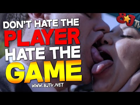 Don't Hate The Player, Hate The Game (8JTV)