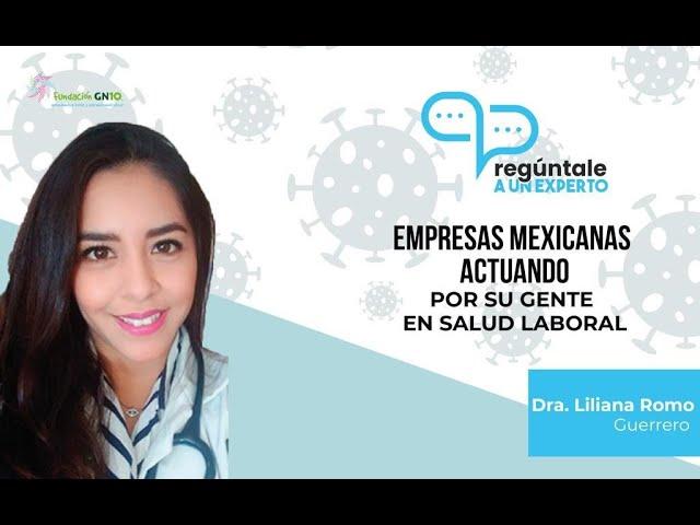 Empresas mexicanas actuando por su gente en salud laboral - Pregúntale a un Experto