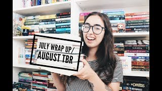 July Wrap Up/August TBR  | 2017