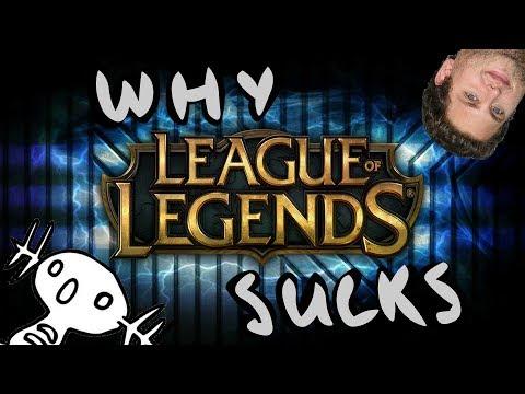 WHY LEAGUE OF LEGENDS SUCKS