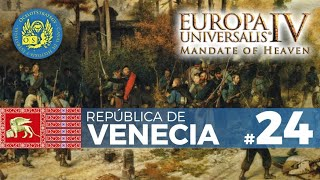 "Europa Universalis IV Mandate of Heaven - Venecia #24: ""Italia contra el mundo II"""