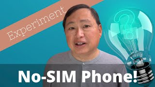 Using Phones with NoSIM Cards and Other Privacy Experiments