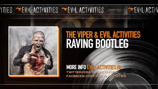The Viper & Evil Activities - Raving Bootleg