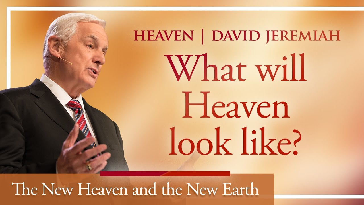 The New Heaven and the New Earth | David Jeremiah